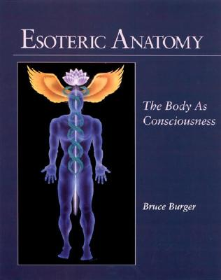 Esoteric Anatomy By Burger, Bruce